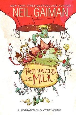 Fortunately, the Milk by Neil Gaiman